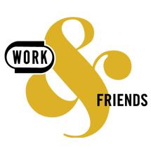 Work & Friends